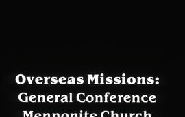 Title Slide: Overseas Missions: General Conference Mennonite Church