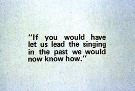 """If you would have let us lead the singing in the past we would now know how"""