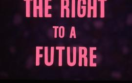 """The right to a future"""